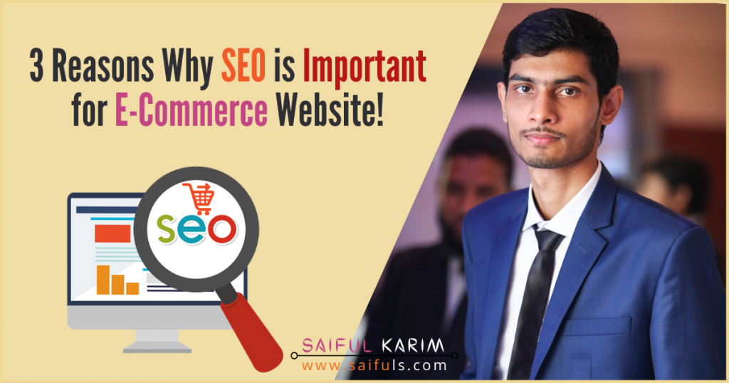 3 Reasons Why SEO is Important for E-Commerce Website