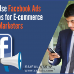 7 Must-Use Facebook Ads Strategies for Every E-commerce Marketers